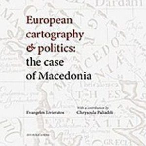 EUROPEAN CARTOGRAPHY AND POLITICS: THE CASE OF MACEDONIA
